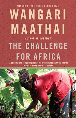 The Challenge for Africa By Maathai, Wangari