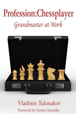 Profession: Chessplayer By Tukmakov, Vladimir/ Sosonko, Genna (FRW)